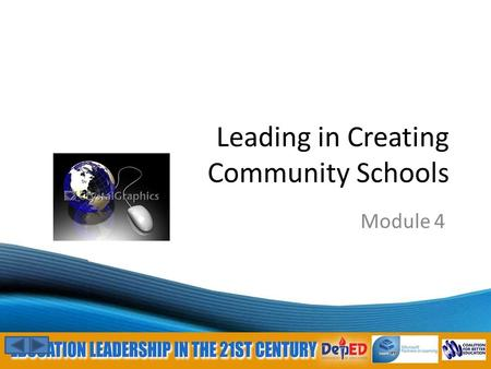 Leading in Creating Community Schools Module 4. Learning Outcomes Analyse how various models of technology support can be applied in schools; Use the.