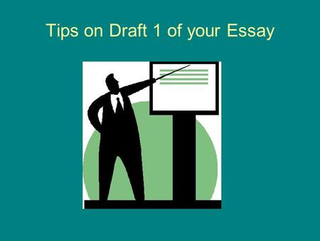 Tips on Draft 1 of your Essay. Essay Brainstorm The essay brainstorm is a chance for you to organize ideas in a logical way so we can write about it.