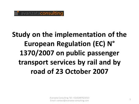 Study on the implementation of the European Regulation (EC) N° 1370/2007 on public passenger transport services by rail and by road of 23 October 2007.