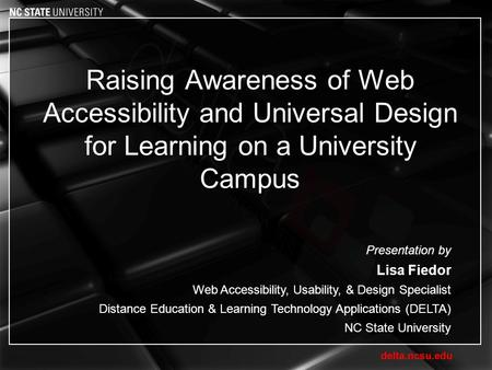 Raising Awareness of Web Accessibility and Universal Design for Learning on a University Campus Presentation by Lisa Fiedor Web Accessibility, Usability,