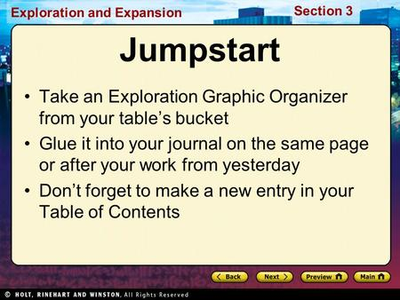 Exploration and Expansion Section 3 Jumpstart Take an Exploration Graphic Organizer from your table's bucket Glue it into your journal on the same page.
