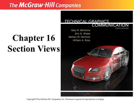 Copyright © The McGraw-Hill Companies, Inc. Permission required for reproduction or display. Chapter 16 Section Views.