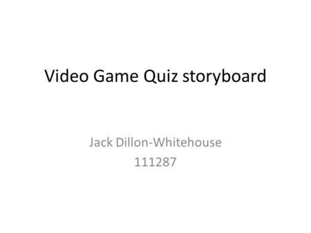 Video Game Quiz storyboard Jack Dillon-Whitehouse 111287.