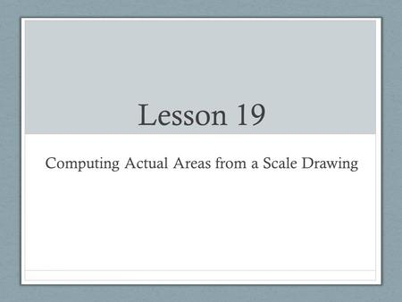 Computing Actual Areas from a Scale Drawing