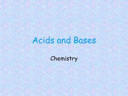 Acids and Bases Chemistry. What are the properties of acids? Taste sour pH less than 7 Turns blue litmus paper to red (BRA) Form H+ ions (Hydrogen) in.