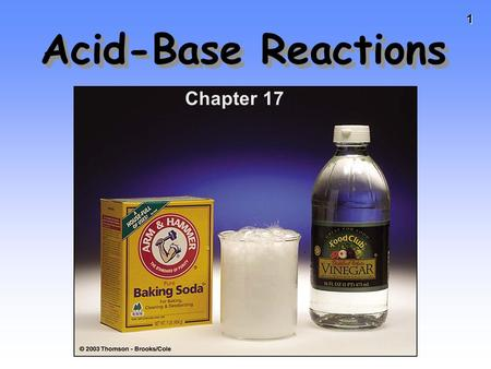 1 Acid-Base Reactions Chapter 17. 2 3 Acid-Base Reactions Reactions always go from the stronger A-B pair (larger K) to the weaker A-B pair (smaller K).