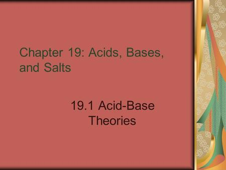 Chapter 19: Acids, Bases, and Salts