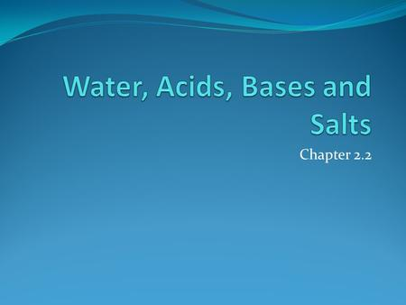 Water, Acids, Bases and Salts