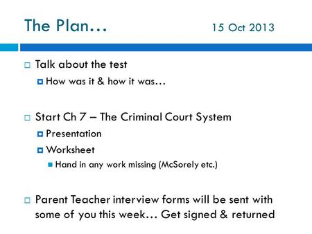 The Plan… 15 Oct 2013 Talk about the test