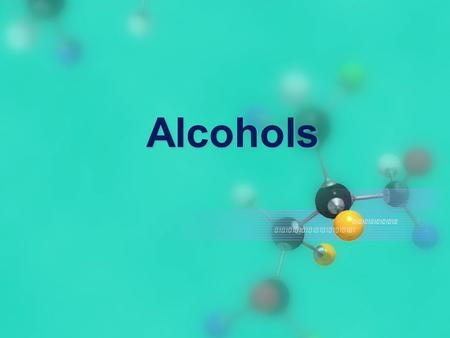 Alcohols. Complete Combustion of Alcohols IB Chemistry SL https://www.youtube.com/watch?v=8J9kif9KYuU&index=22&list=PL73D2B CC23E83D555 Oxidation reactions.