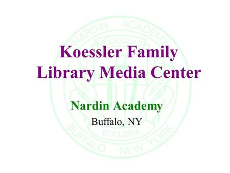 Koessler Family Library Media Center Nardin Academy Buffalo, NY.