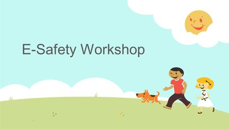 E-Safety Workshop.