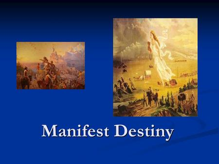 Manifest Destiny. Elbow Room  WnLE&feature=related  WnLE&feature=related