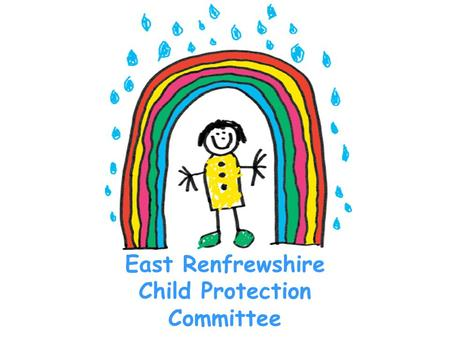 East Renfrewshire Child Protection Committee. If you don't feel safe…