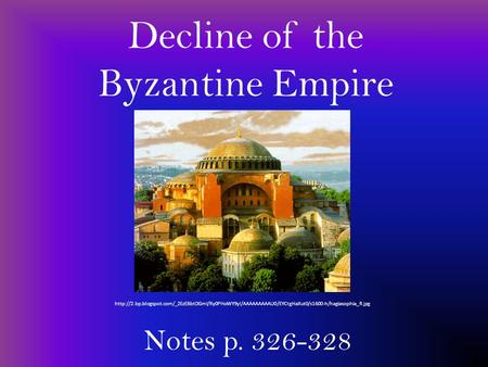Decline of the Byzantine Empire Notes p. 326-328