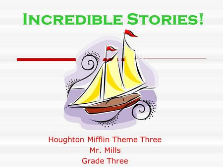 Houghton Mifflin Theme Three Mr. Mills Grade Three