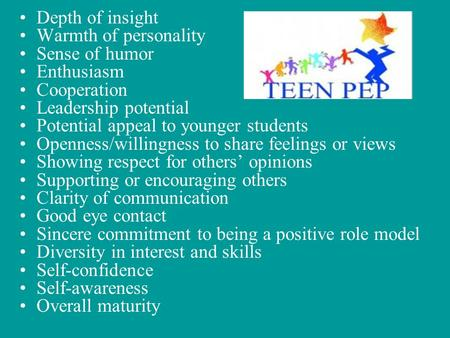 Depth of insight Warmth of personality Sense of humor Enthusiasm Cooperation Leadership potential Potential appeal to younger students Openness/willingness.