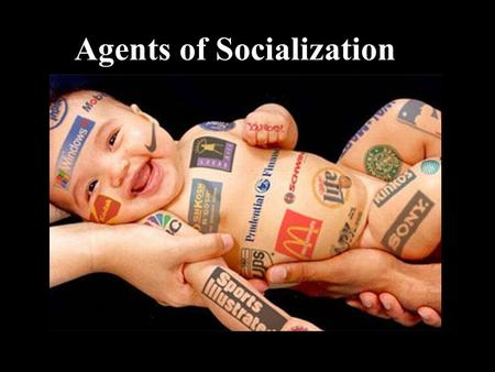 Agents of Socialization. Agents of Socialization are… People and groups that influence our self concept, emotions, attitudes and behavior Major agents.