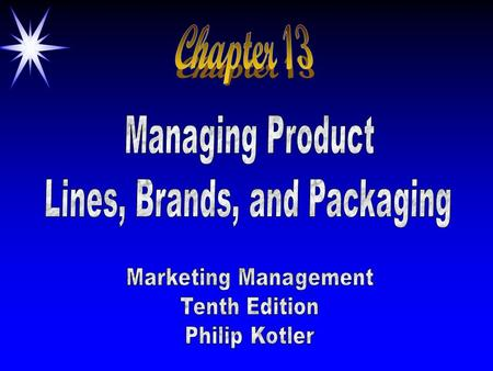 ©2000 Prentice Hall ObjectivesObjectives ä Product Characteristics ä Building & Managing the Product Mix & Product Lines ä Brand Decisions ä Packaging.