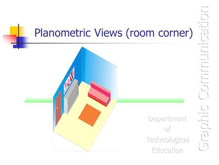Planometric Views (room corner). GC Credit Paper – 2002 – Question 3 An Elevation and Plan of a room layout are shown. Using the given sizes and start.