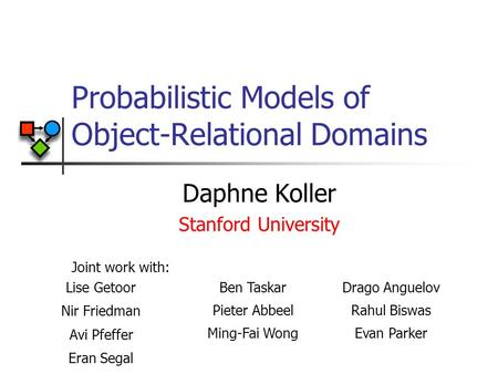 Probabilistic Models of Object-Relational Domains