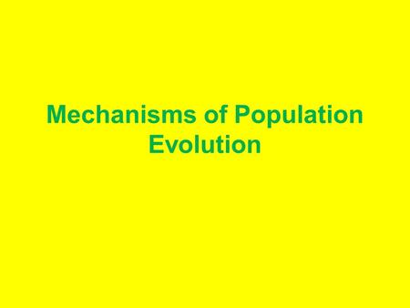 Mechanisms of Population Evolution. The History of Evolutionary Biology When Darwin developed his theory of evolution, he did not understand how heredity.