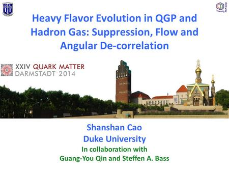 Heavy Flavor Evolution in QGP and Hadron Gas: Suppression, Flow and Angular De-correlation Shanshan Cao Duke University In collaboration with Guang-You.