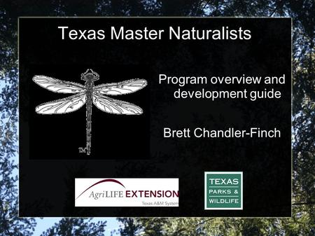 Texas Master Naturalists Program overview and development guide Brett Chandler-Finch.