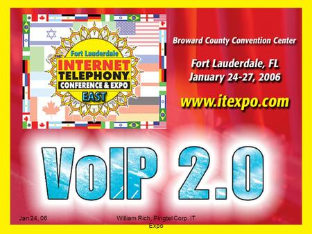 Jan 24, 06William Rich, Pingtel Corp. IT Expo. Pingtel Corp., William Rich, IT Expo, Jan 24, 06 VoIP is Here… Source: IDC IP PBX vs. TDM PBX.