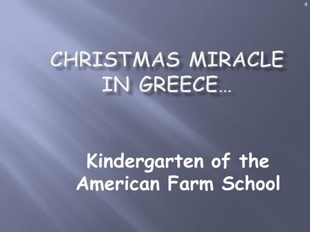 Kindergarten of the American Farm School. For Greece, the Christmas season is in full swing by December 6th, the Feast of St. Nicholas (important in Greece.