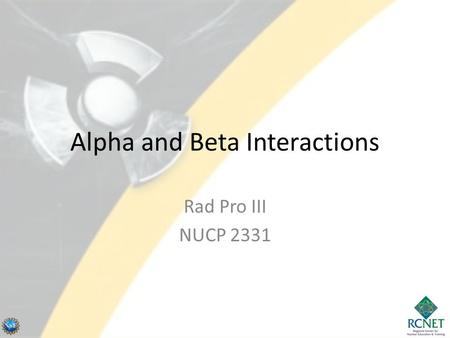 Alpha and Beta Interactions Rad Pro III NUCP 2331.