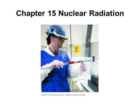 Chapter 15 Nuclear Radiation
