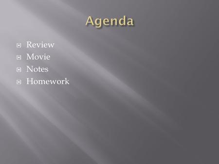  Review  Movie  Notes  Homework. KK  Cu  Br  Xe.