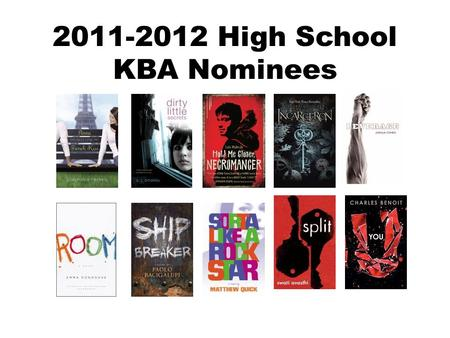 2011-2012 High School KBA Nominees. When Anna's romance-novelist father sends her to an elite American boarding school in Paris for her senior year of.