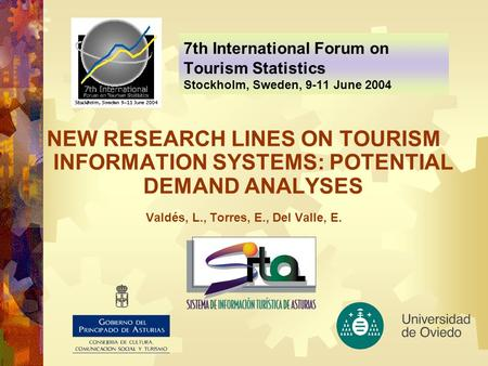 7th International Forum on Tourism Statistics Stockholm, Sweden, 9-11 June 2004 NEW RESEARCH LINES ON TOURISM INFORMATION SYSTEMS: POTENTIAL DEMAND ANALYSES.