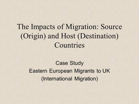 Case Study Eastern European Migrants to UK (International Migration)