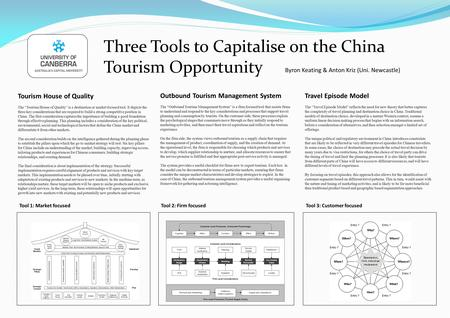 "Three Tools to Capitalise on the China Tourism Opportunity Tourism House of Quality The ""Tourism House of Quality"" is a destination or market focused tool."