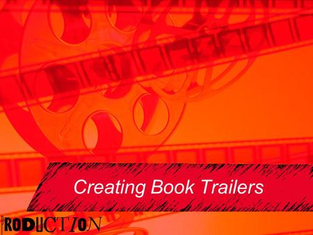 Creating Book Trailers. What is a Book Trailer? It is similar to a movie trailer. It is a short video showing information about the book to get someone.
