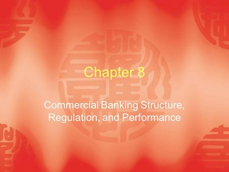 Chapter 8 Commercial Banking Structure, Regulation, and Performance.