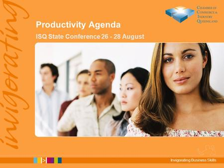 Invigorating Business Skills Productivity Agenda ISQ State Conference 26 - 28 August.