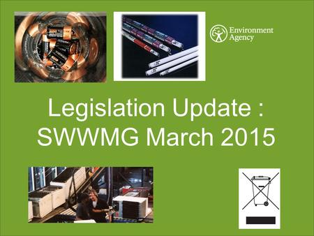 Legislation Update : SWWMG March 2015. HAZARDOUS WASTE REGULATIONS Changes to commence in June 2015 Risk phrases and danger categories will be replaced.