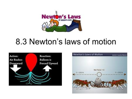 8.3 Newton's laws of motion. Loose change experiment, p.269.