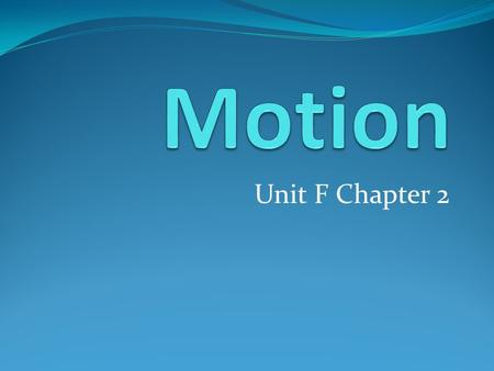 Unit F Chapter 2 Ch 2 Lesson 1 Investigation Have you ever been on a moving bus, car or train? What happens if you your standing and the vehicle starts,