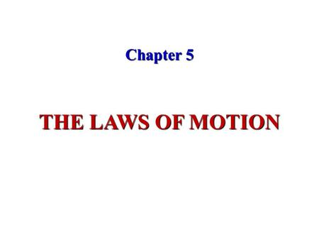 Chapter 5 THE LAWS OF MOTION. Force, net force : Force as that which causes an object to accelerate. The net force acting on an object is defined as.