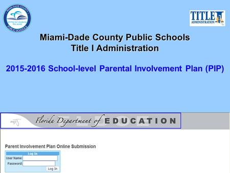 Miami-Dade County Public Schools Title I Administration 2015-2016 School-level Parental Involvement Plan (PIP)