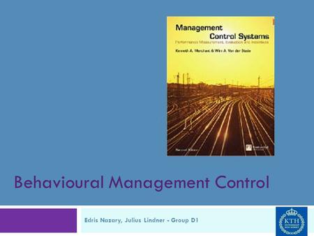 Behavioural Management Control Edris Nazary, Julius Lindner - Group D1.