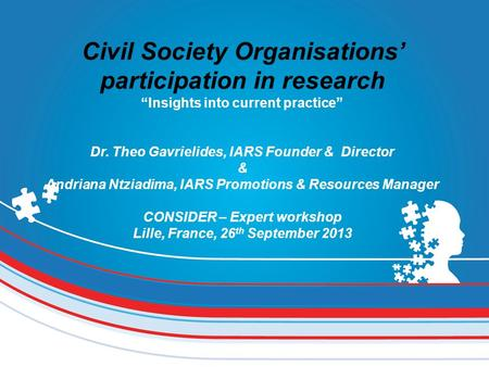 "Civil Society Organisations' participation in research ""Insights into current practice"" Dr. Theo Gavrielides, IARS Founder & Director & Andriana Ntziadima,"
