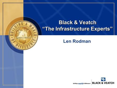"Black & Veatch ""The Infrastructure Experts"" Len Rodman."
