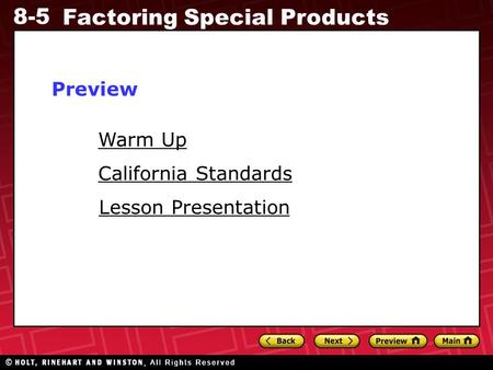 8-5 Factoring Special Products Warm Up Warm Up Lesson Presentation Lesson Presentation California Standards California StandardsPreview.