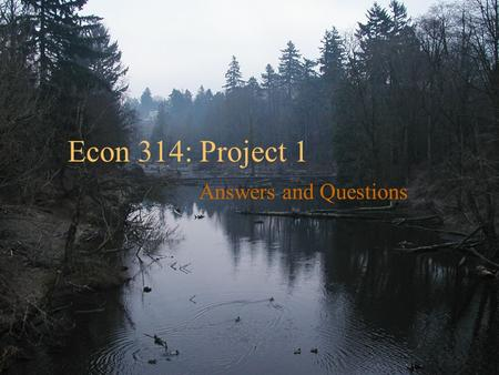 Econ 314: Project 1 Answers and Questions Examining the Growth Data Trends, Cycles, and Turning Points.